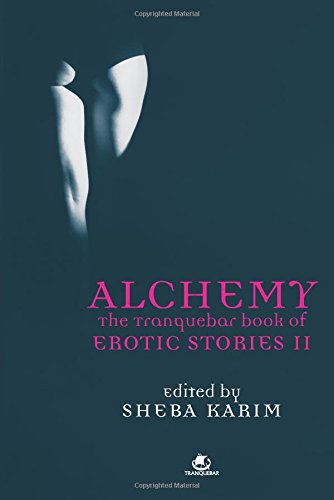 Alchemy: The Tranquebar Book of Erotic Stories - 2