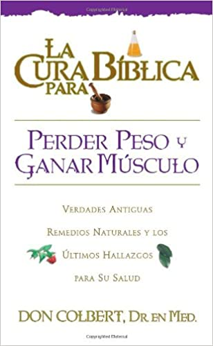 La Cura Biblica Para Perder Peso (New Bible Cure (Siloam)) (Spanish Edition): M.D. Don Colbert: 9780884198239: Amazon.com: Books