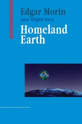 Homeland Earth : A Manifesto for the New Millennium (Advances in Systems Theory, Complexity and the Human Sciences)