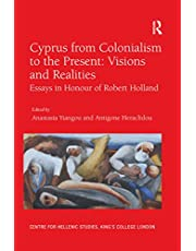 Cyprus from Colonialism to the Present: Visions and Realities: Essays in Honour of Robert Holland