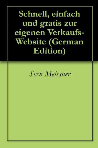 GRATIS zu Ihrer eigenen Verkaufshomepage (German Edition)