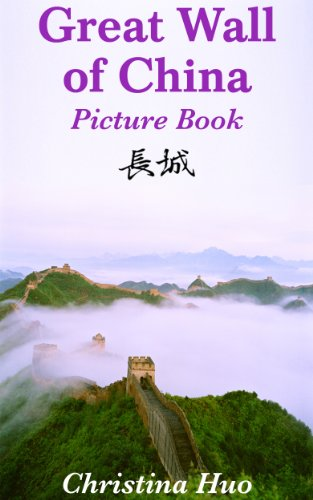 Great Wall of China Picture Book: facts, history and stories for kids and adults (Chinese Culture for Kids Book 2) (Great Wall Of China Facts For Children)