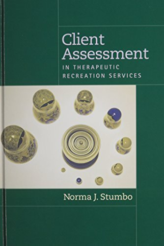 Client Assessment in Therapeutic Recreation Services by Norma J. Stumbo (June 1, 2002) Hardcover