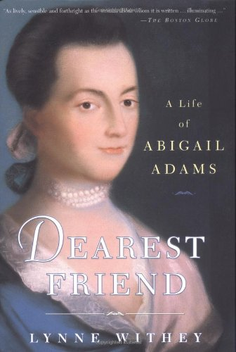 dearest friend a life of abigail adams essay View essay - john and abigail adams essay from us 201 at university of north alabama analysis of correspondence between john and abigail adams, march 5, 1797- april 3, 1797, the letters of john and.