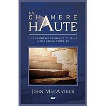 La chambre haute (The Upper Room): Les dernières promesses de Jésus à des cœurs troublés
