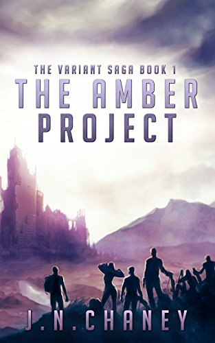 The Amber Project: A Dystopian Sci-fi Novel (The Variant Saga Book 1) by [Chaney, JN]