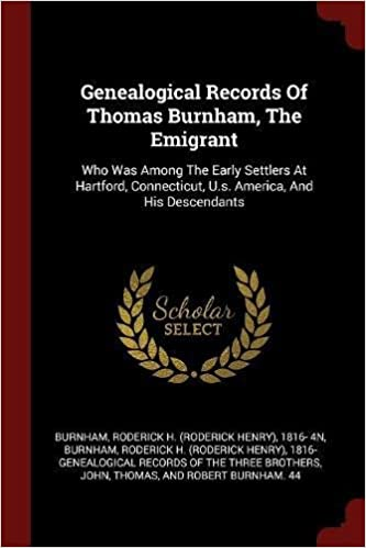The Hartford At Work >> Genealogical Records Of Thomas Burnham The Emigrant Who