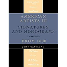 American Artists III: Signatures and Monograms from 1800 by John Castagno (2009-02-28)