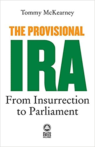 The Provisional IRA From Insurrection to Parliament