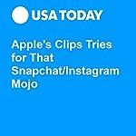 Apple's Clips Tries for That Snapchat/Instagram Mojo | Jefferson Graham