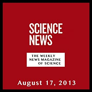 Science News, August 17, 2013 Periodical