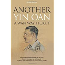 Another Yin Oan a Wan Way Tickut: A personal diary documenting the rise from Belisha Boy signalman to the giddy heights of 2nd Lieutenant by Mr Brian Brown (1-Aug-2012) Paperback