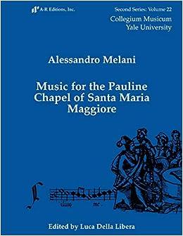 Descargar De Torrent Sacred Music For The Pauline Chapel In Santa Maria Maggiore Como PDF