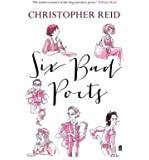 [(Six Bad Poets)] [ By (author) Christopher Reid ] [September, 2013]