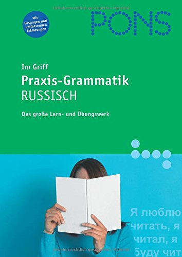 PONS Im Griff Praxis-Grammatik Russisch: umfangreich lernen, nachschlagen und üben