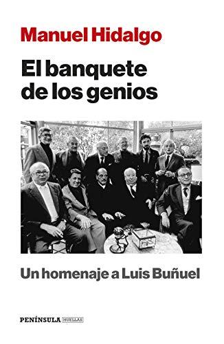 El banquete de los genios: Un homenaje a Luis Buñuel (HUELLAS) por Manuel Hidalgo Ruiz