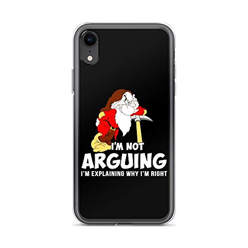 iPhone XR Pure Clear Case Cover Grumpy Dwarf I'm Not Arguing I'm Explaining Why I'm Right]()