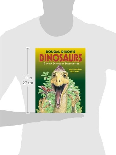 Dougal Dixon's Dinosaurs: 12 New Dinosaur Discoveries and More Feathers Than Ever
