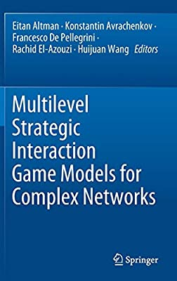 Multilevel Strategic Interaction Game Models for Complex Networks (Understanding Complex Systems)