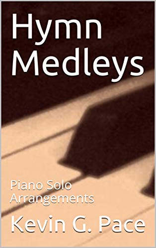 Hymn Medleys: Piano Solo Arrangements