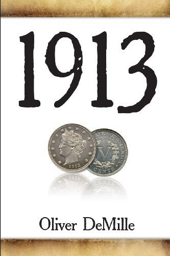 1913 by Oliver DeMille (2012-07-02)