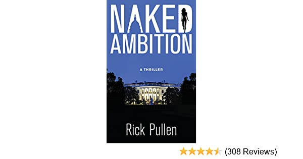 Naked ambition the naked city series book 1 kindle edition by naked ambition the naked city series book 1 kindle edition by rick pullen literature fiction kindle ebooks amazon fandeluxe Image collections