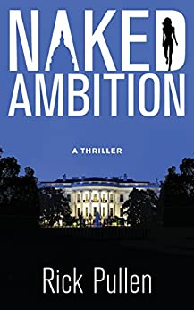 Naked Ambition (The NAKED City Series Book 1) by [Pullen, Rick]