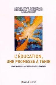 L'éducation, une promesse à tenir : Centenaire des Centres Madeleine-Daniélou par Christiane Conturie