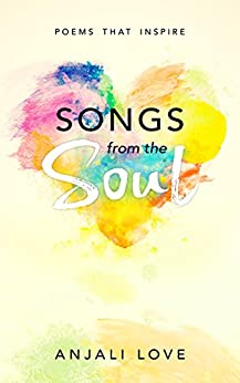 Songs from the Soul (English Edition) por [Love, Anjali]