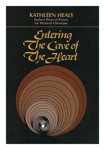 Entering the Cave of the Heart: Eastern Ways of Prayer for Western Christians
