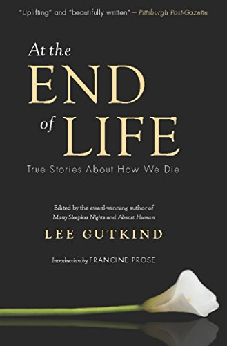 At the End of Life: True Stories About How We Die
