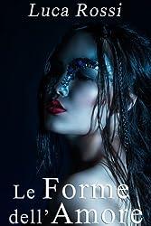 Le Forme dell'Amore (Energie della Galassia Vol. 2) (Italian Edition)