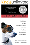 Redemption: The Myth of Pet Overpopulation & The No Kill Revolution in America