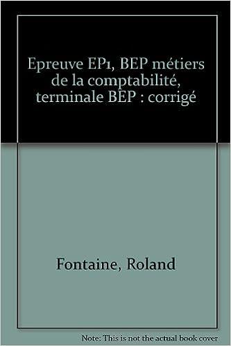 Livres gratuits Epreuve EP1, BEP métiers de la comptabilité, terminale BEP : corrigé pdf, epub ebook