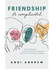 FRIENDSHIP--IT'S COMPLICATED