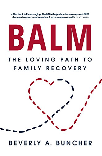 BALM: The Loving Path to Family Recovery