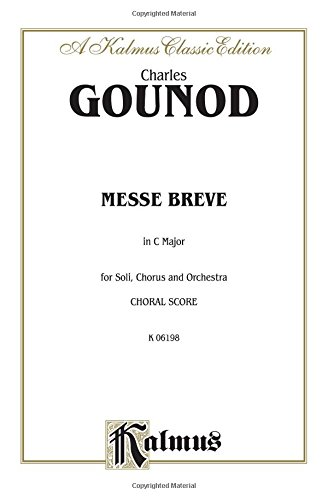Messe Breve in C Major (No. 7): Satb with Tb Soli (Latin Language Edition) (Kalmus Edition)