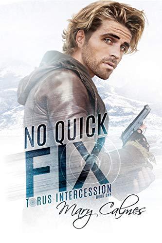 No Quick Fix: Torus Intercession Book One by [Calmes, Mary]