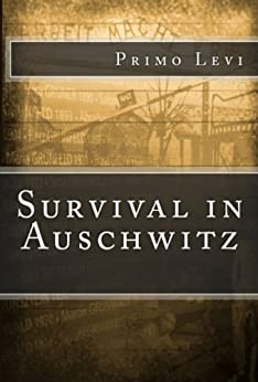 primo levi survival in auschwitz Survival in auschwitz  in primo levi's autobiography, survival in auschwitz, he identifies some major factors which he can attribute to his survival including the physical state of a prisoner, ability to find companionship and their mental condition, and the timing of liberation - survival in auschwitz introduction.