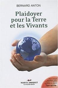 Plaidoyer pour la Terre et les Vivants par Bernard Antoun