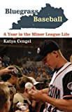 Image of Bluegrass Baseball: A Year in the Minor League Life