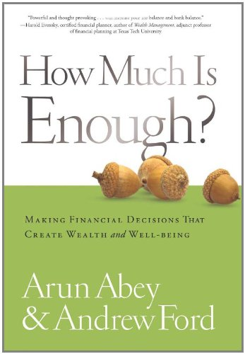 how-much-is-enough-making-financial-decisions-that-create-wealth-and-well-being