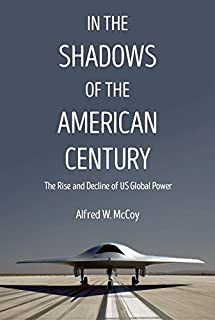 Book Cover: In the Shadows of the American Century: The Rise and Decline of US Global Power