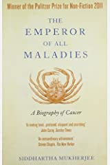 Emperor Of All Maladies: A Biography Of Cancer by Siddhartha Mukherjee (2010-06-17)