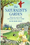 The Naturalist's Garden, Ruth S. Ernest, 0878577300