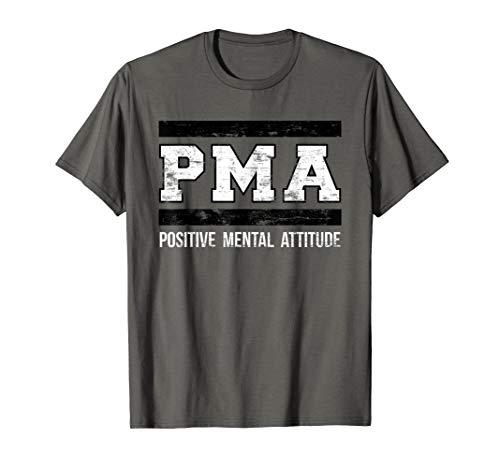 Positive Mental Attitude T-Shirt. PMA Tee