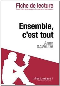 Fiche de lecture : Ensemble, c'est tout d'Anna Gavalda  par  lePetitLittéraire.fr