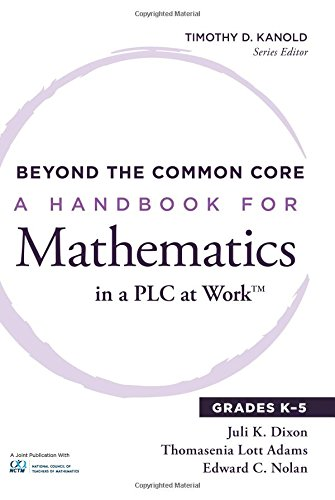 Beyond the Common Core: A Handbook for Mathematics in a PLC @ WorkTM, Grades K 5 (Essentials for Principals)