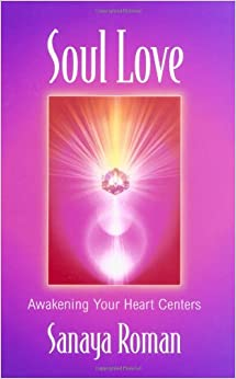 Soul Love: Awakening Your Hear...