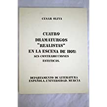 Cuatro dramaturgos realistas en la escena de hoy: Sus contradicciones estéticas : (Carlos Muñiz, Lauro Olmo, Rodríguez Méndez y Martín Recuerda) ... Universidad de Murcia) (Spanish Edition)